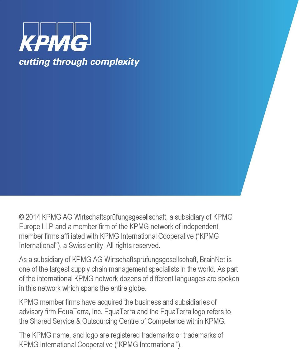 As part of the international KPMG network dozens of different languages are spoken in this network which spans the entire globe.