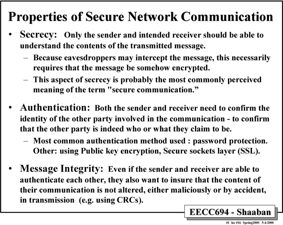 "This aspect of secrecy is probably the most commonly perceived meaning of the term ""secure communication."