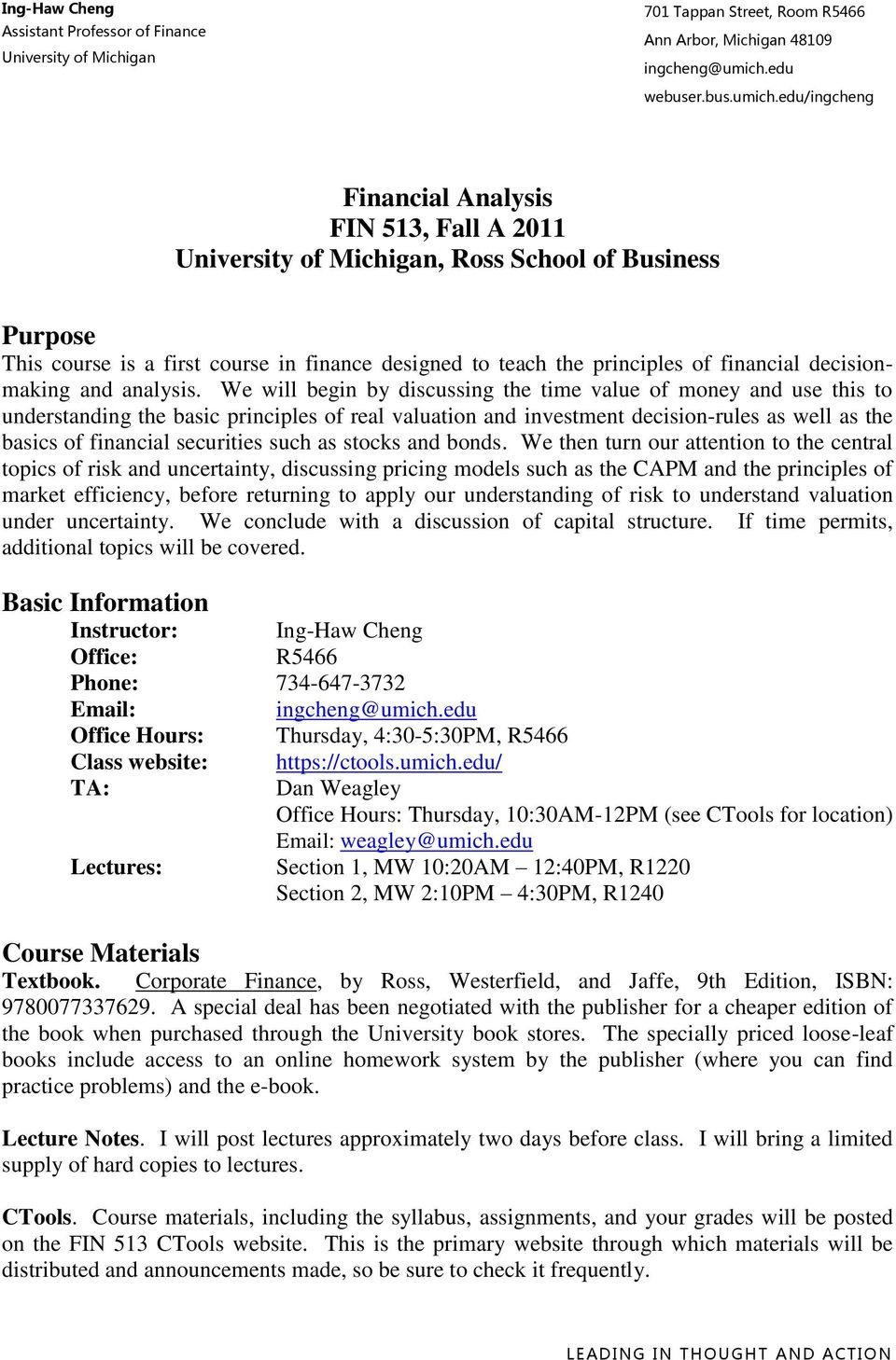 edu/ingcheng Financial Analysis FIN 513, Fall A 2011 University of Michigan, Ross School of Business Purpose This course is a first course in finance designed to teach the principles of financial