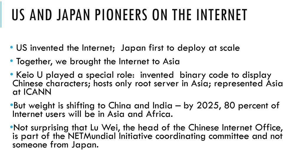 at ICANN But weight is shifting to China and India by 2025, 80 percent of Internet users will be in Asia and Africa.