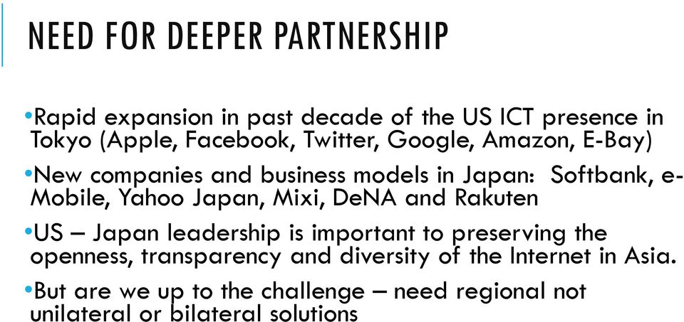 Mixi, DeNA and Rakuten US Japan leadership is important to preserving the openness, transparency and
