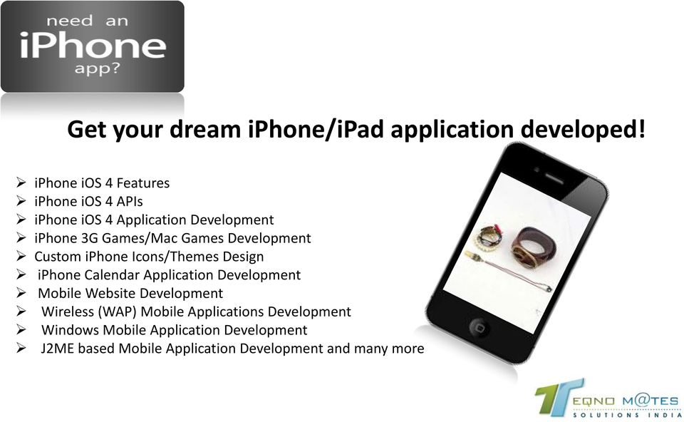 Games Development Custom iphone Icons/Themes Design iphone Calendar Application Development Mobile