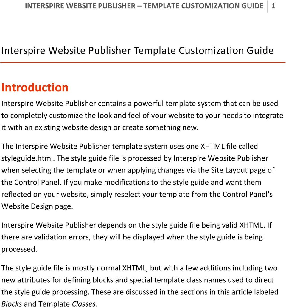 The Interspire Website Publisher template system uses one XHTML file called styleguide.html.
