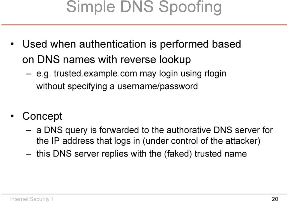 com may login using rlogin without specifying a username/password Concept a DNS query is