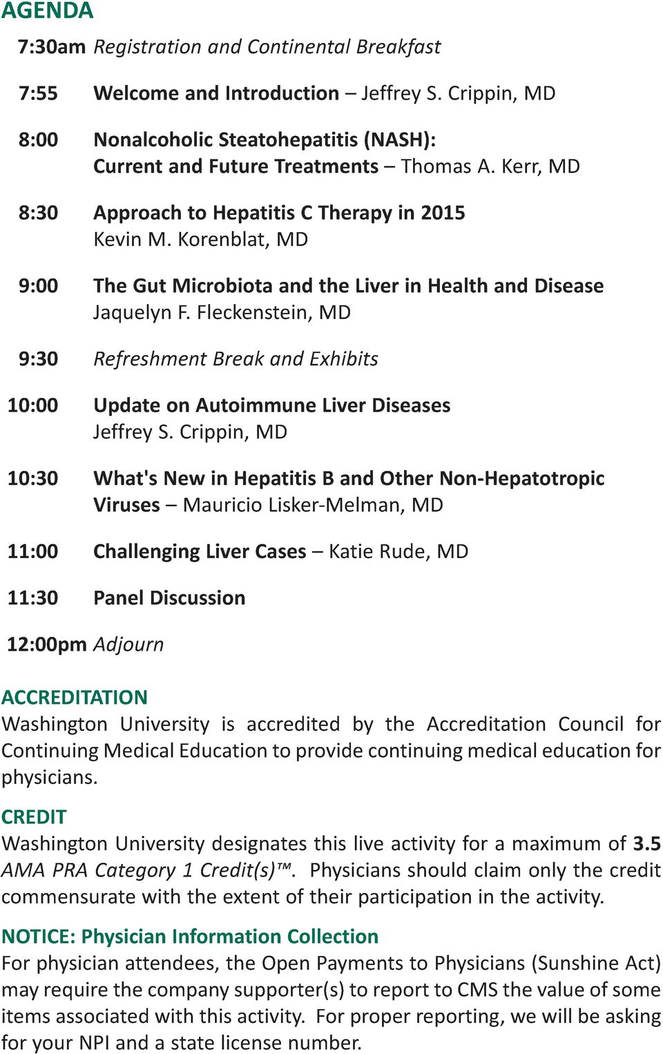 Fleckenstein, MD 9:30 Refreshment Break and Exhibits 10:00 Update on Autoimmune Liver Diseases Jeffrey S.