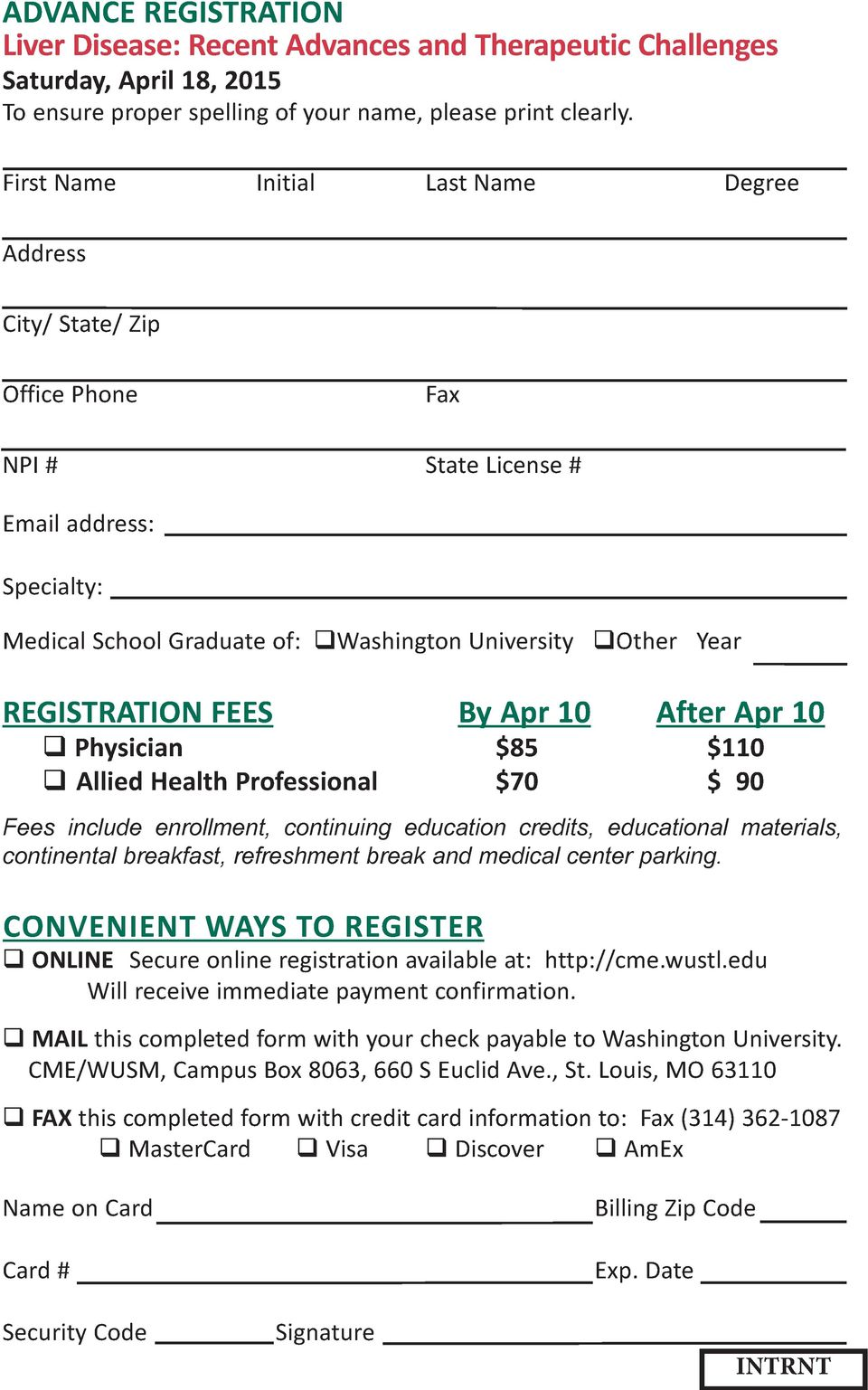 FEES By Apr 10 After Apr 10 Physician $85 $110 Allied Health Professional $70 $ 90 Fees include enrollment, continuing education credits, educational materials, continental breakfast, refreshment