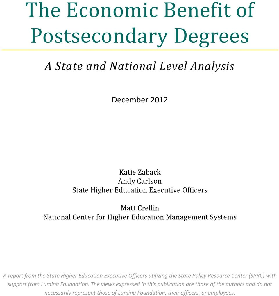 Education Executive Officers utilizing the State Policy Resource Center (SPRC with support from Lumina Foundation.