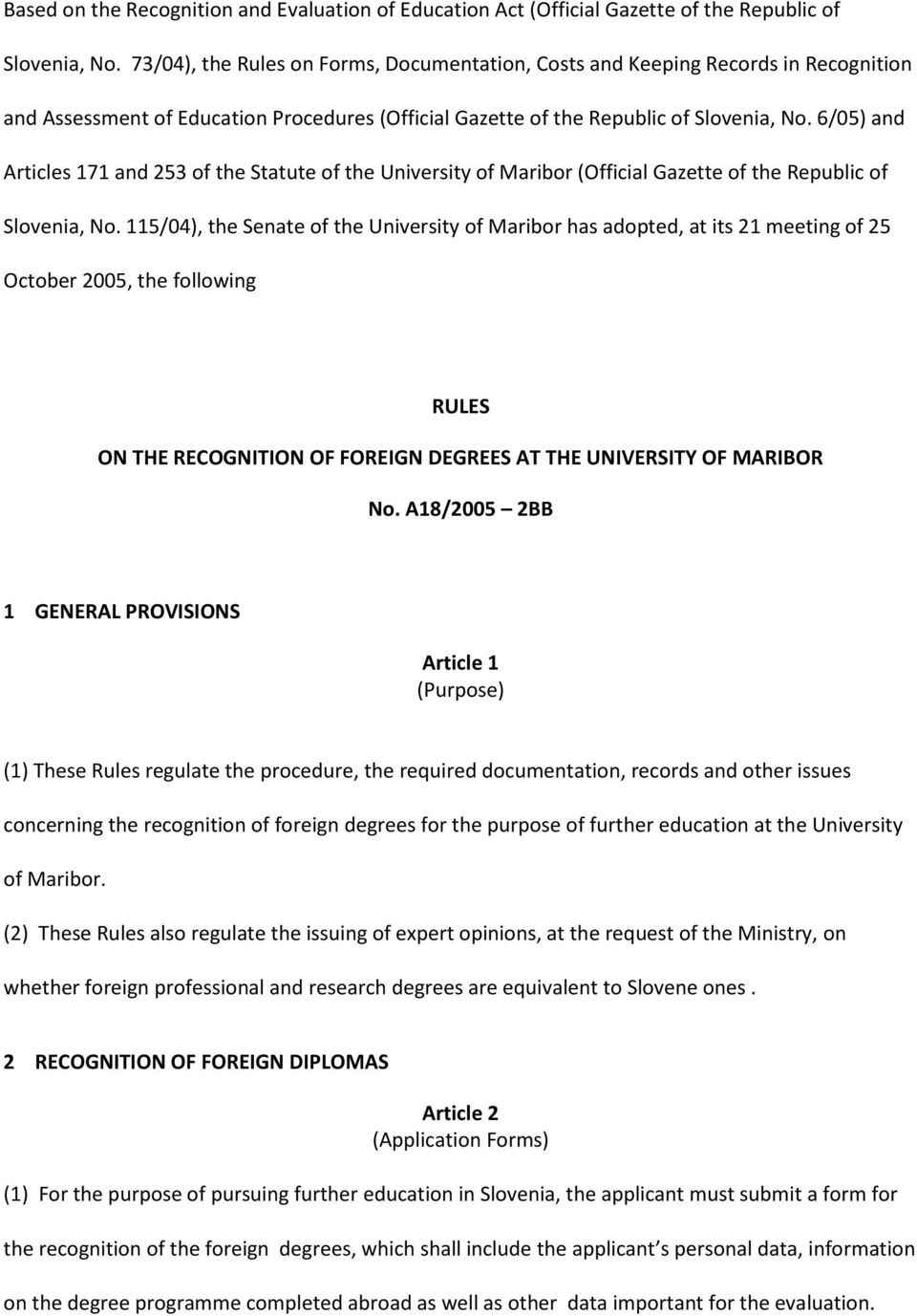 6/05) and Articles 171 and 253 of the Statute of the University of Maribor (Official Gazette of the Republic of Slovenia, No.