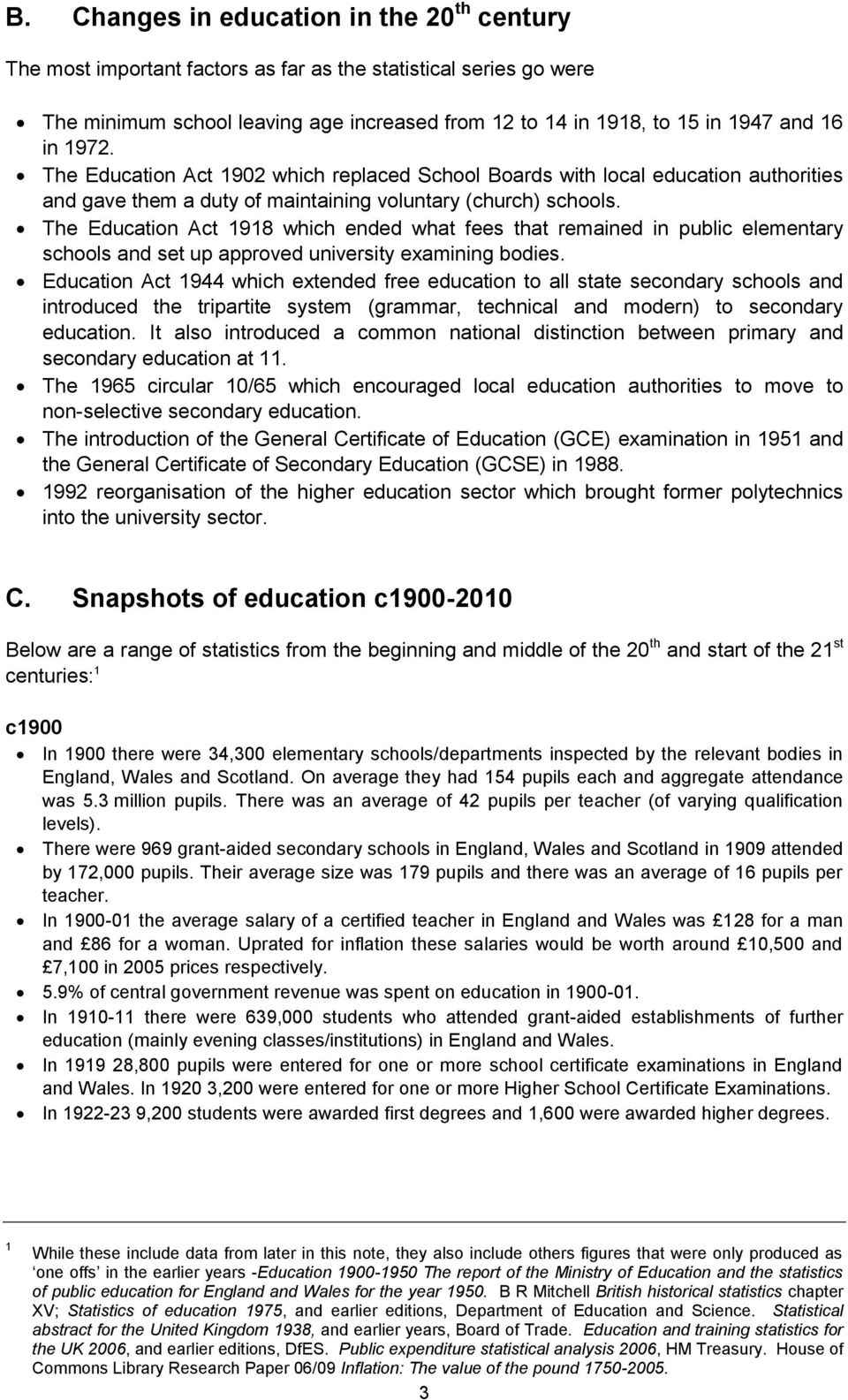 The Education Act 1918 which ended what fees that remained in public elementary schools and set up approved university examining bodies.