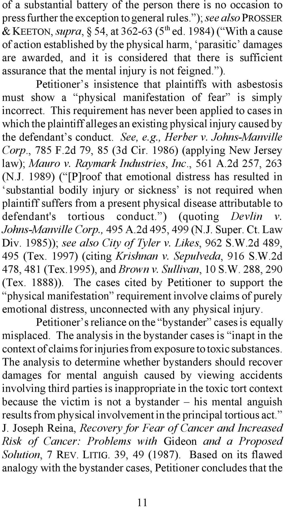 Petitioner s insistence that plaintiffs with asbestosis must show a physical manifestation of fear is simply incorrect.