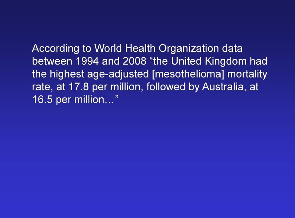 age-adjusted [mesothelioma] mortality rate, at 17.