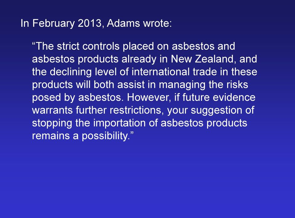 both assist in managing the risks posed by asbestos.
