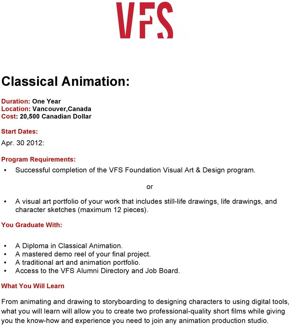 A Diploma in Classical Animation. A mastered demo reel of your final project. A traditional art and animation ptfolio.