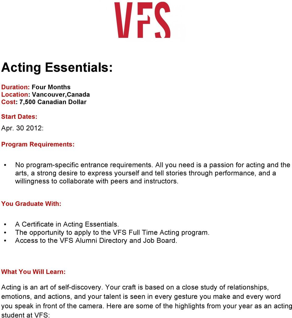 instructs. A Certificate in Acting Essentials. The opptunity to apply to the VFS Full Time Acting program. : Acting is an art of self-discovery.