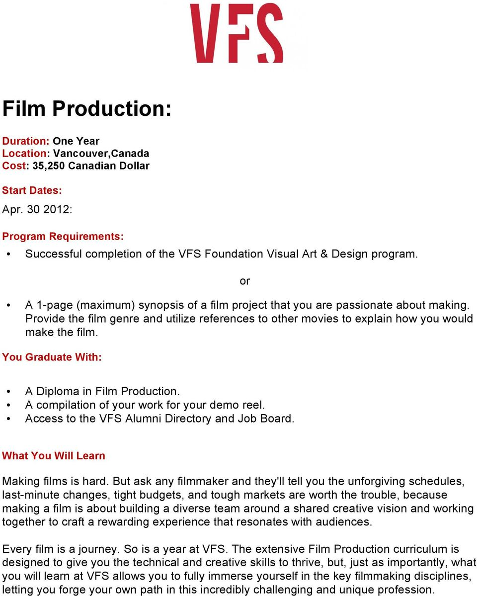 A Diploma in Film Production. A compilation of your wk f your demo reel. Making films is hard.