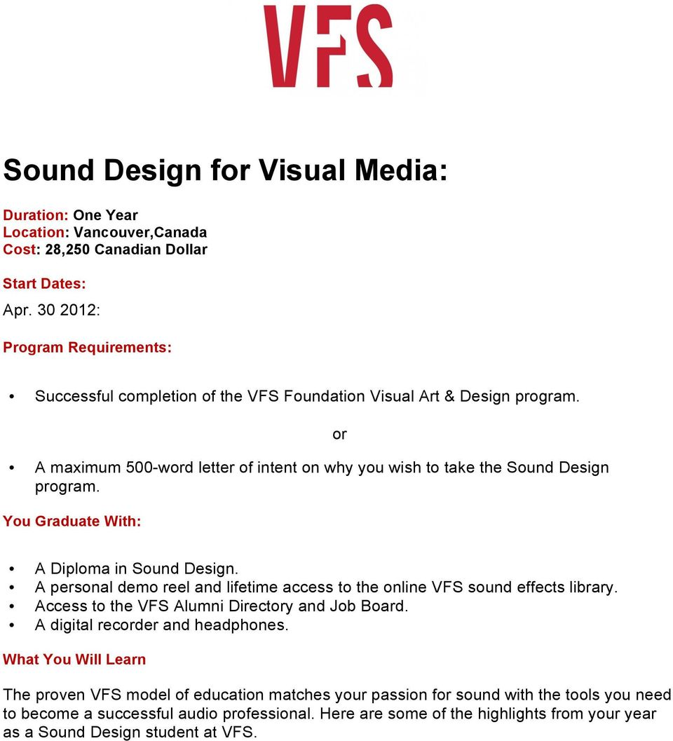 A personal demo reel and lifetime access to the online VFS sound effects library. A digital recder and headphones.