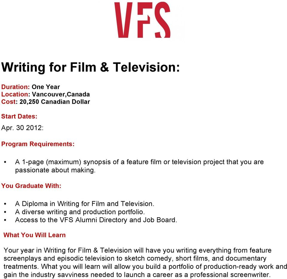 Your year in Writing f Film & Television will have you writing everything from feature screenplays and episodic television to sketch comedy, sht