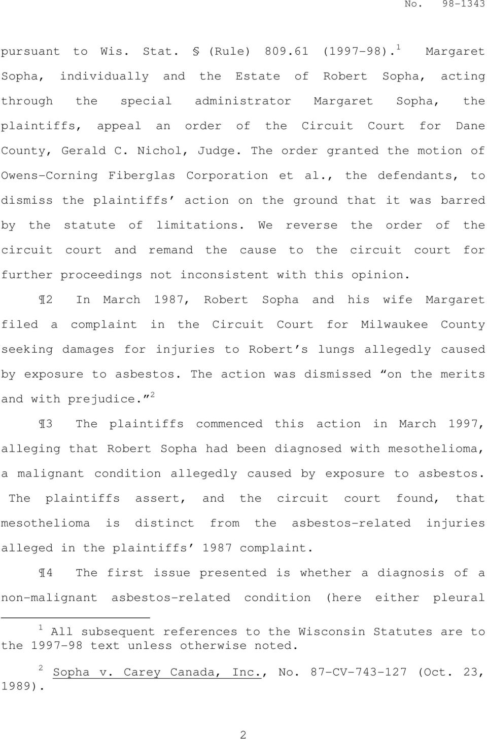 Nichol, Judge. The order granted the motion of Owens-Corning Fiberglas Corporation et al.