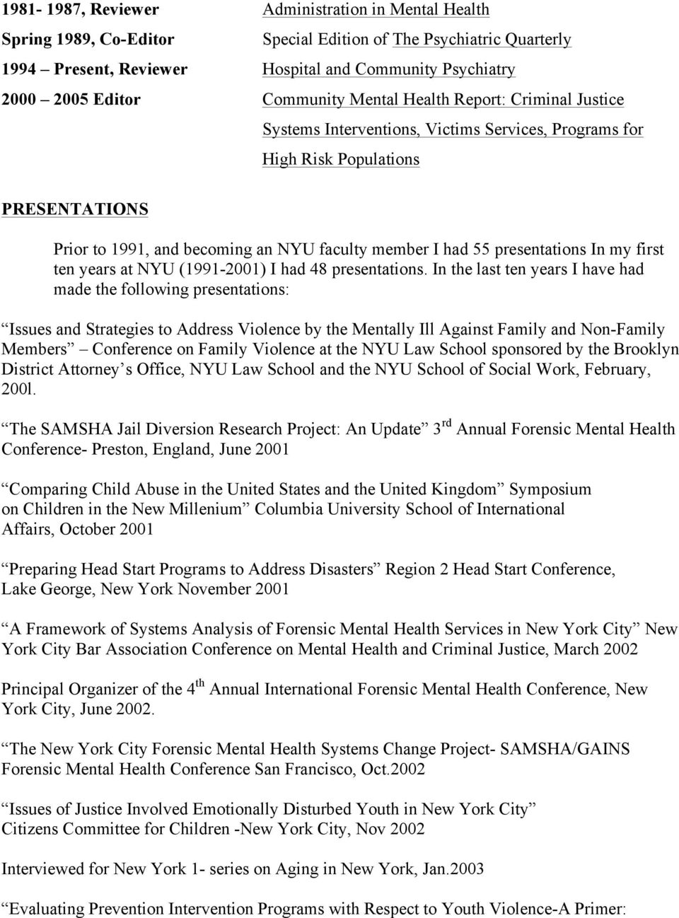 presentations In my first ten years at NYU (1991-2001) I had 48 presentations.