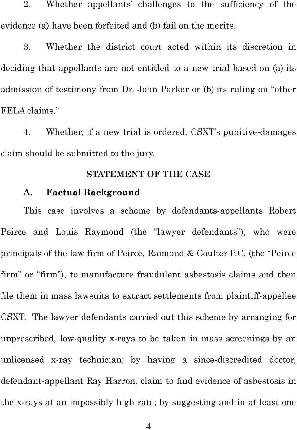 John Parker or (b) its ruling on other FELA claims. 4. Whether, if a new trial is ordered, CSXT s punitive-damages claim should be submitted to the jury. STATEMENT OF THE CASE A.