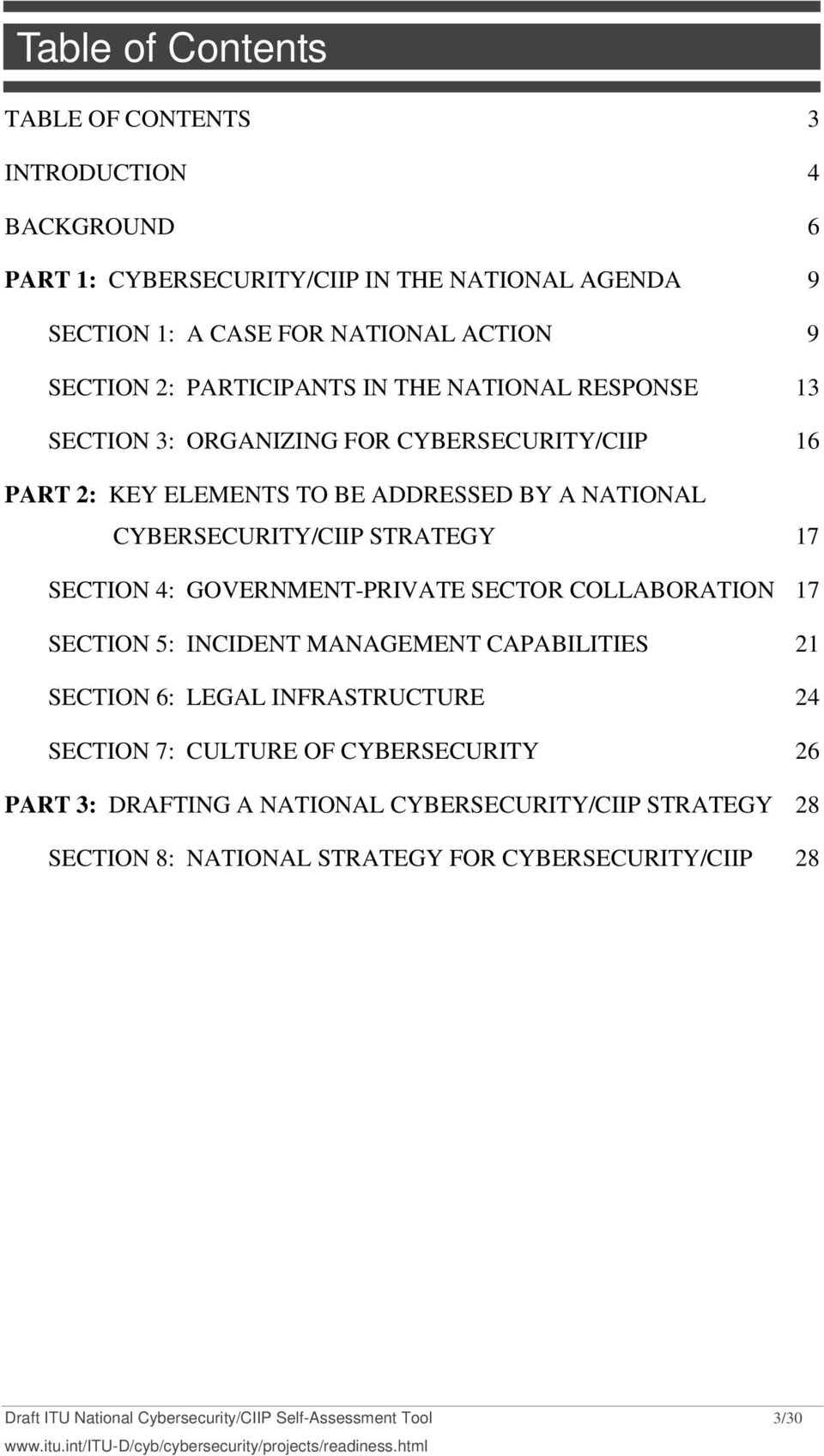 SECTION 4: GOVERNMENT-PRIVATE SECTOR COLLABORATION 17 SECTION 5: INCIDENT MANAGEMENT CAPABILITIES 21 SECTION 6: LEGAL INFRASTRUCTURE 24 SECTION 7: CULTURE OF CYBERSECURITY