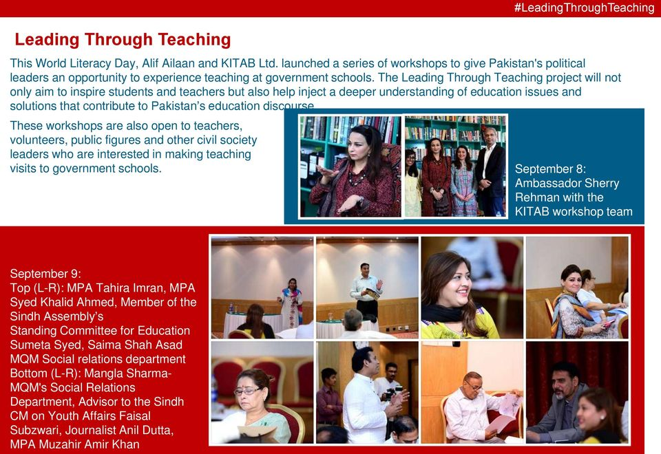 The Leading Through Teaching project will not only aim to inspire students and teachers but also help inject a deeper understanding of education issues and solutions that contribute to Pakistan s