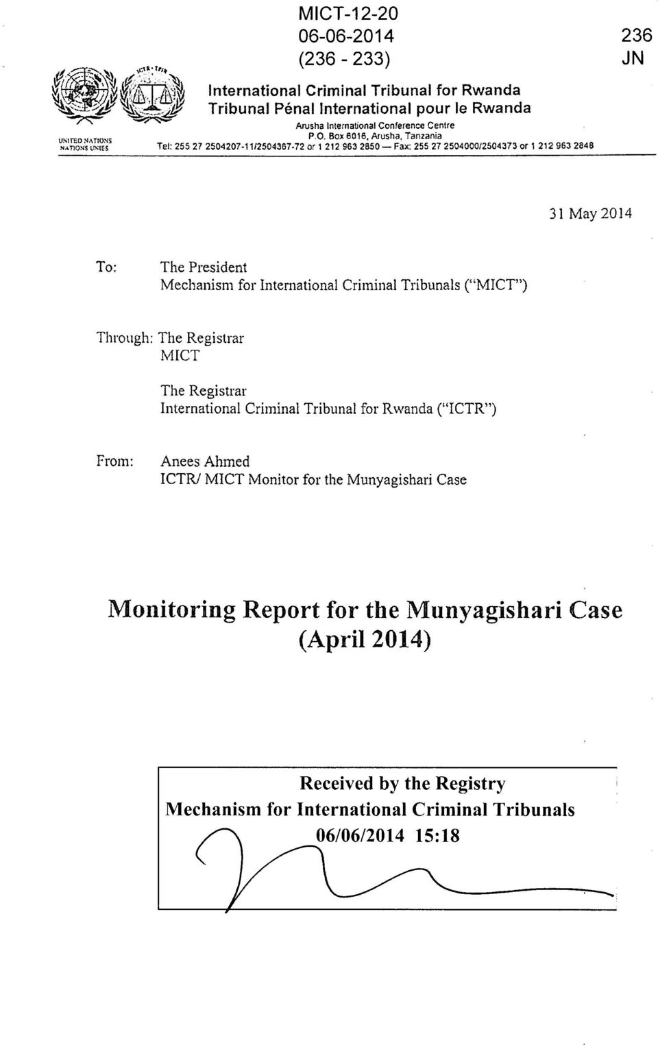 "9632848 236 JN 31 May 2014 To: The President Mechanism for International Crirninal Tribunals (""MICT"") Thlough: The Registrar MICT The Registrar I nternalional Criminal"