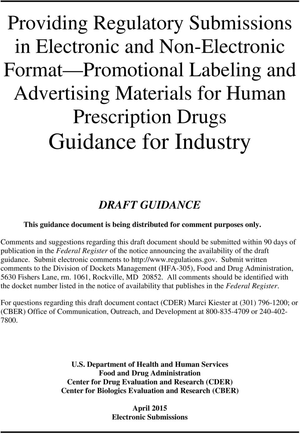 Comments and suggestions regarding this draft document should be submitted within 90 days of publication in the Federal Register of the notice announcing the availability of the draft guidance.