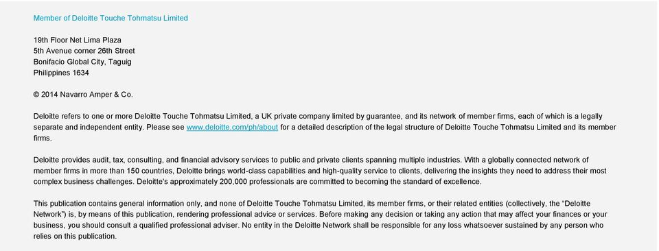 Please see www.deloitte.com/ph/about for a detailed description of the legal structure of Deloitte Touche Tohmatsu Limited and its member firms.