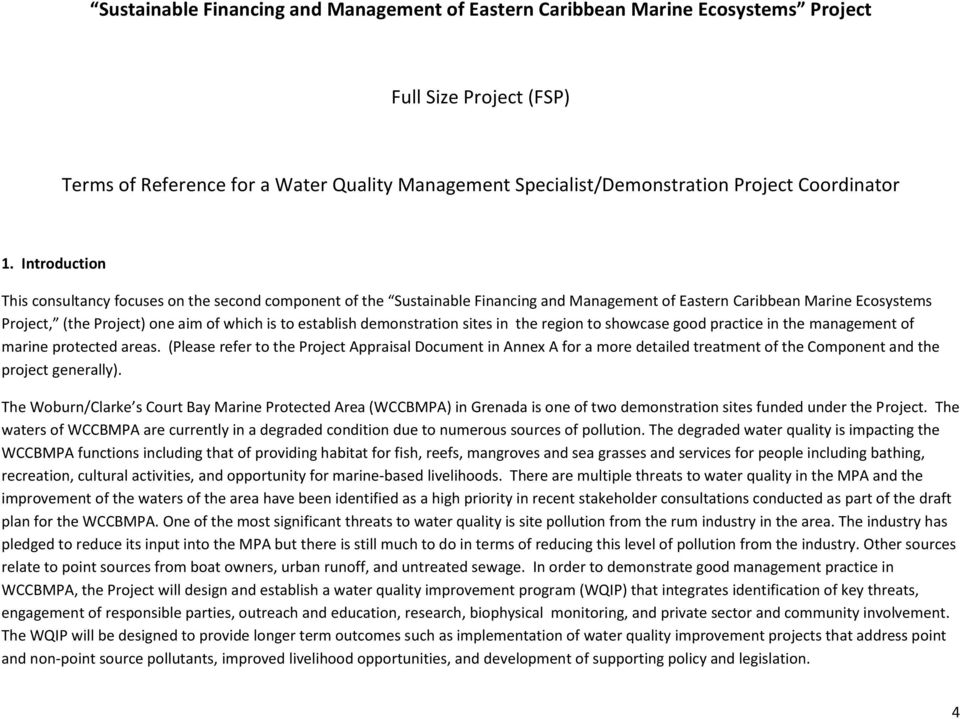 Introduction This consultancy focuses on the second component of the Sustainable Financing and Management of Eastern Caribbean Marine Ecosystems Project, (the Project) one aim of which is to