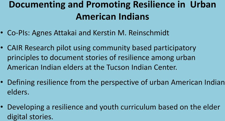 resilience among urban American Indian elders at the Tucson Indian Center.