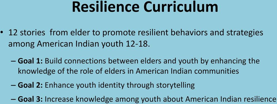 Goal 1: Build connections between elders and youth by enhancing the knowledge of the role of