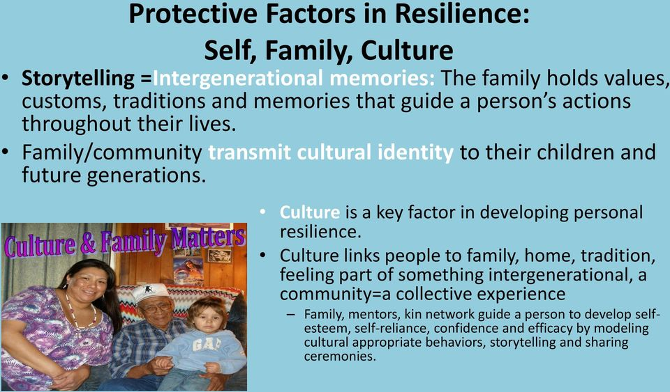 Culture is a key factor in developing personal resilience.