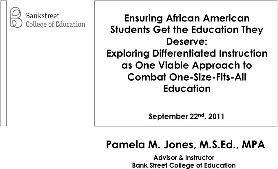 Combat One-Size-Fits-All Education September 22 nd, 2011 Pamela M.