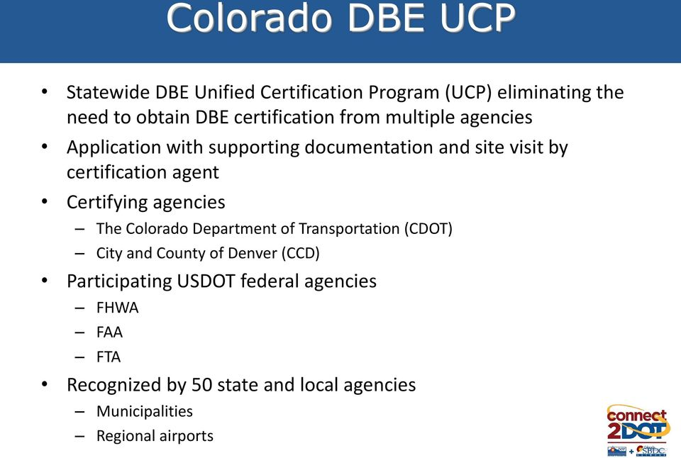 agent Certifying agencies The Colorado Department of Transportation (CDOT) City and County of Denver (CCD)