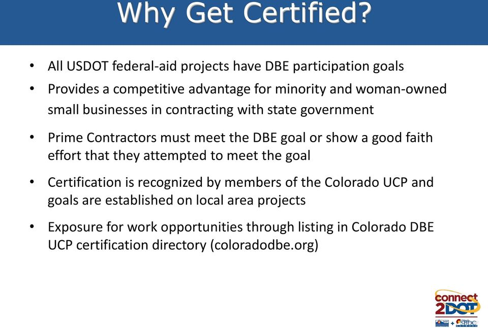 businesses in contracting with state government Prime Contractors must meet the DBE goal or show a good faith effort that they
