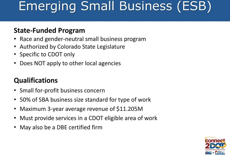 Qualifications Small for-profit business concern 50% of SBA business size standard for type of work Maximum