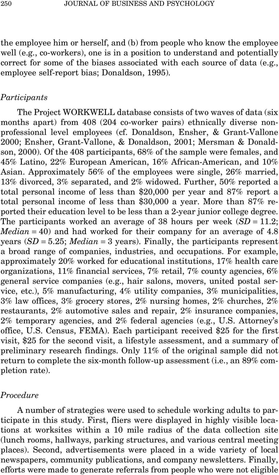 Participants The Project WORKWELL database consists of two waves of data (six months apart) from 408 (204 co-worker pairs) ethnically diverse nonprofessional level employees (cf.