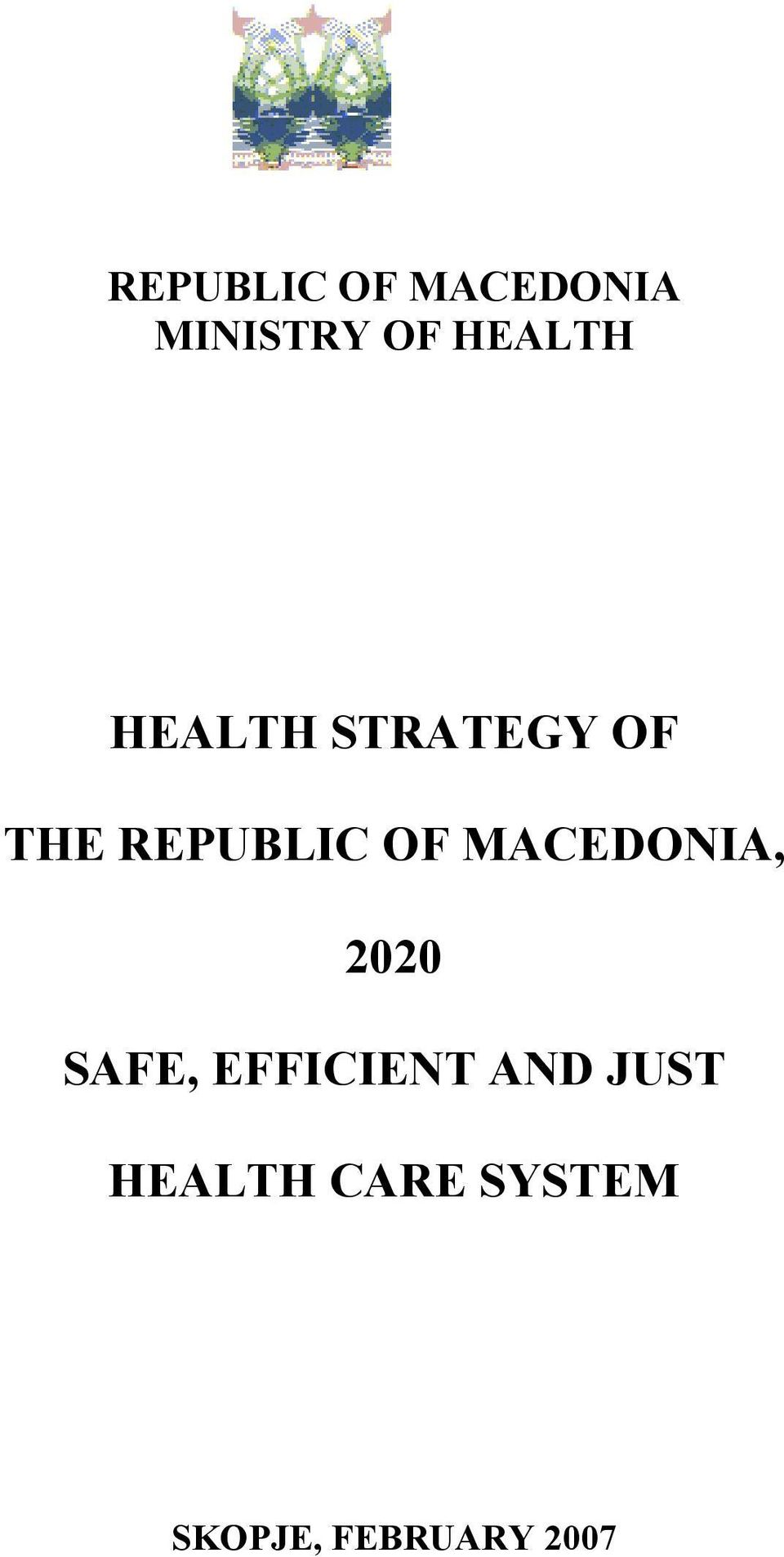 OF MACEDONIA, 2020 SAFE, EFFICIENT AND