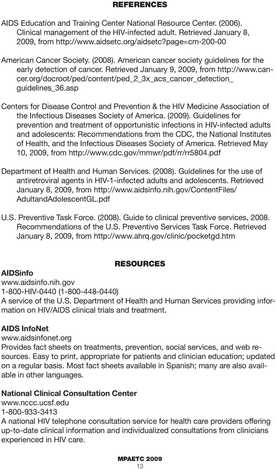 asp Centers for Disease Control and Prevention & the HIV Medicine Association of the Infectious Diseases Society of America. (2009).