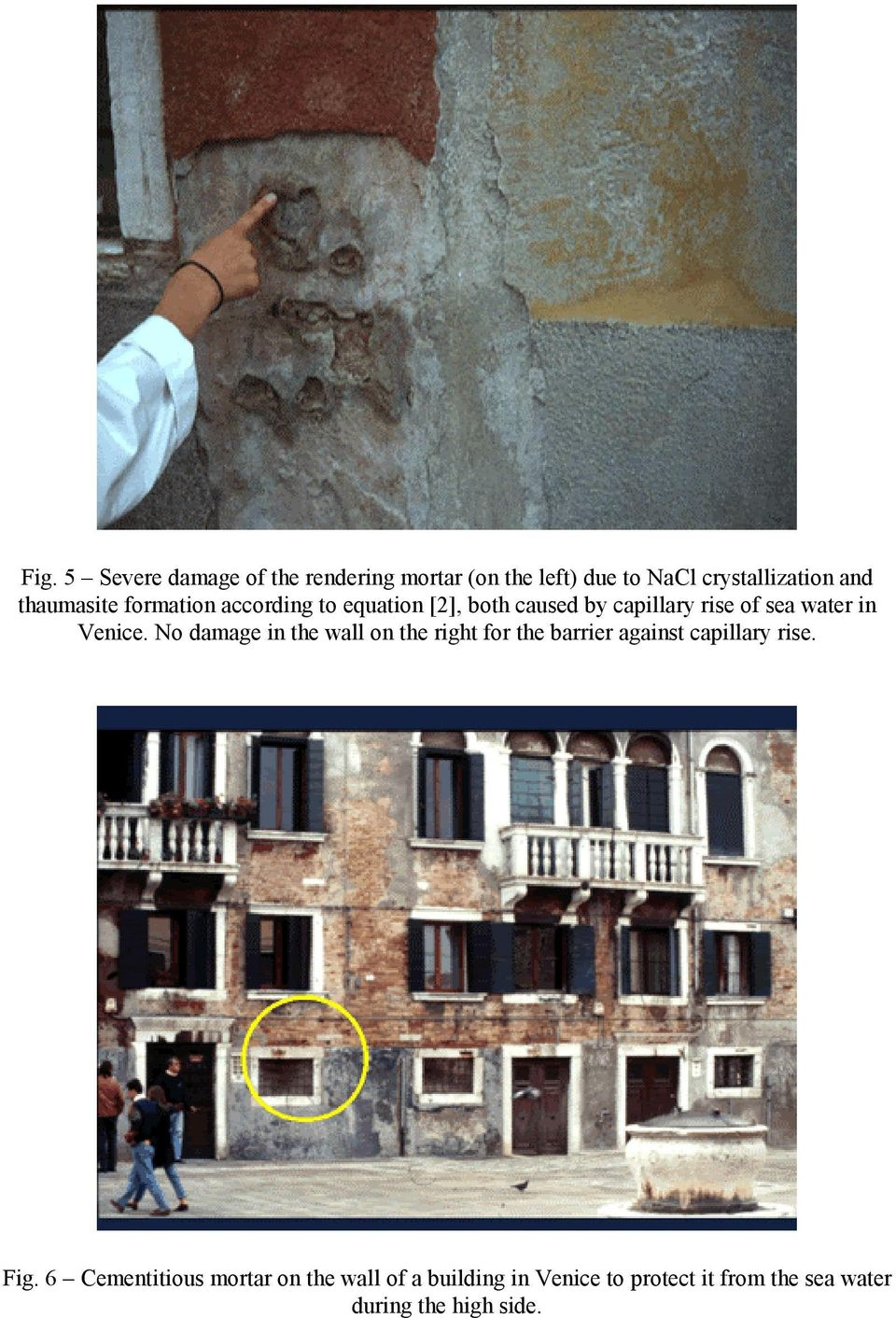Venice. No damage in the wall on the right for the barrier against capillary rise. Fig.