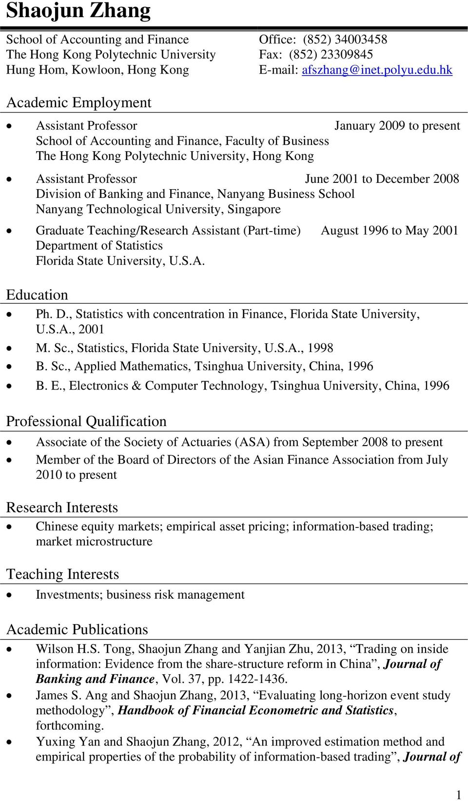 to December 2008 Division of Banking and Finance, Nanyang Business School Nanyang Technological University, Singapore Graduate Teaching/Research Assistant (Part-time) August 1996 to May 2001