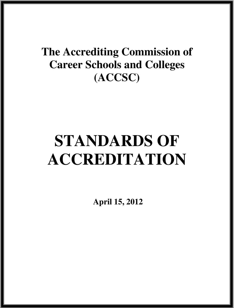 Colleges (ACCSC) STANDARDS