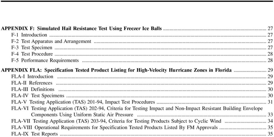 .. 29 FLA-III Definitions... 30 FLA-IV Test Specimens... 30 FLA-V Testing Application (TAS) 201-94, Impact Test Procedures.