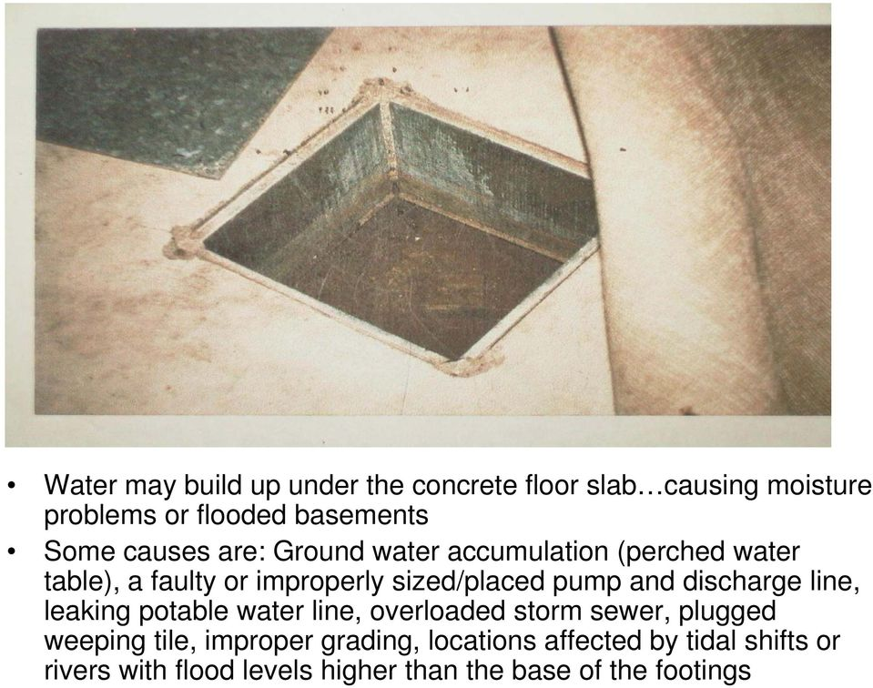 and discharge line, leaking gp potable water line, overloaded storm sewer,,plugged weeping tile,