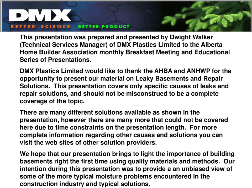 This presentation covers only specific causes of leaks and repair solutions, and should not be misconstrued to be a complete coverage of the topic.