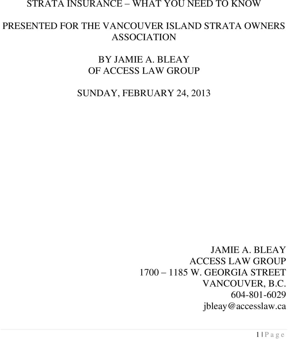 BLEAY OF ACCESS LAW GROUP SUNDAY, FEBRUARY 24, 2013 JAMIE A.