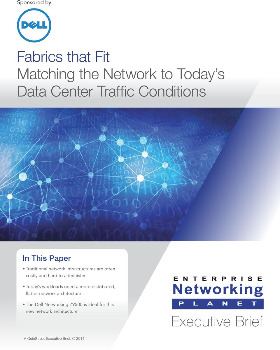 Today s workloads need a more distributed, flatter network architecture The Dell Networking