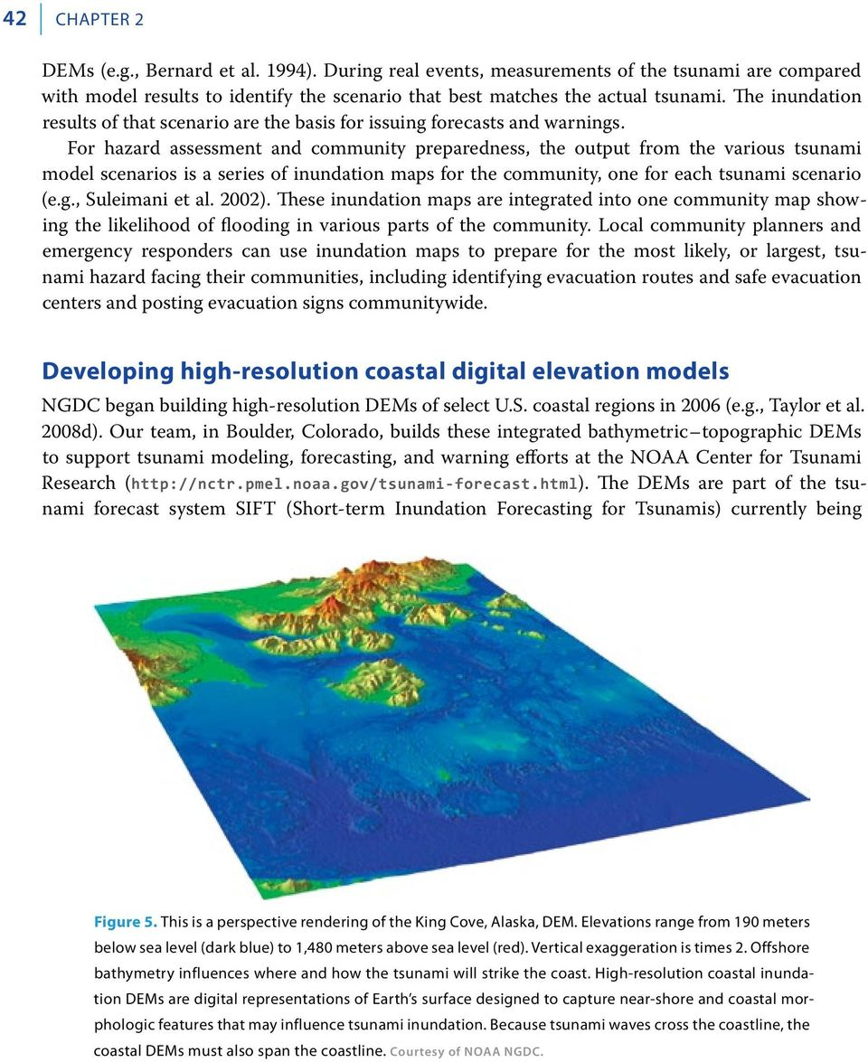 For hazard assessment and community preparedness, the output from the various tsunami model scenarios is a series of inundation maps for the community, one for each tsunami scenario (e.g.