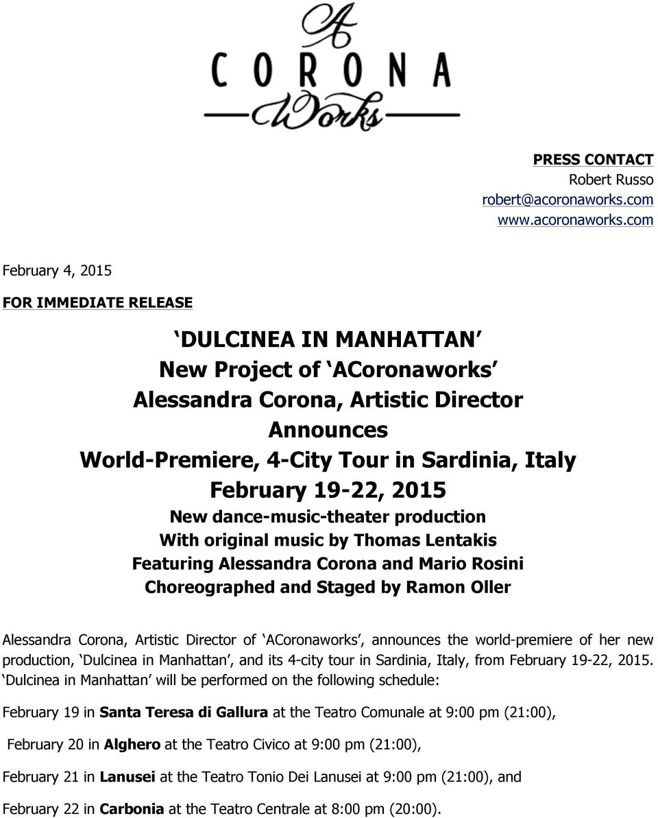 com February 4, 2015 FOR IMMEDIATE RELEASE DULCINEA IN MANHATTAN New Project of ACoronaworks Alessandra Corona, Artistic Director Announces World-Premiere, 4-City Tour in Sardinia, Italy February